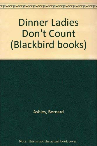 9780862030179: Dinner Ladies Don't Count (Blackbird books)