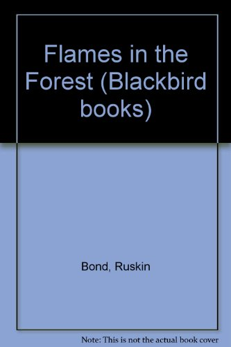 Flames in the Forest (Blackbird books): Bond, Ruskin