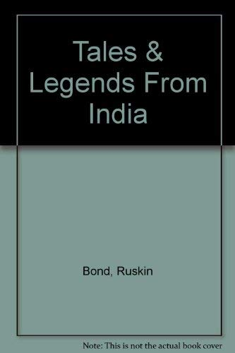 Tales & Legends From India: Bond, Ruskin