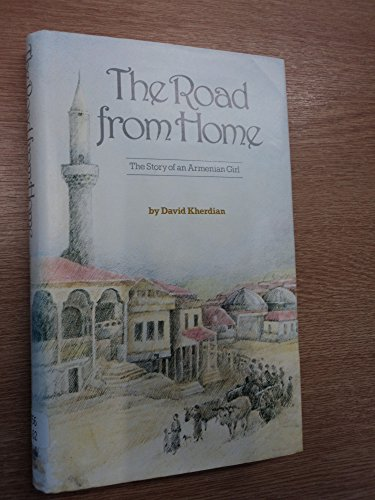 The Road from Home The Story of: Kherdian, David