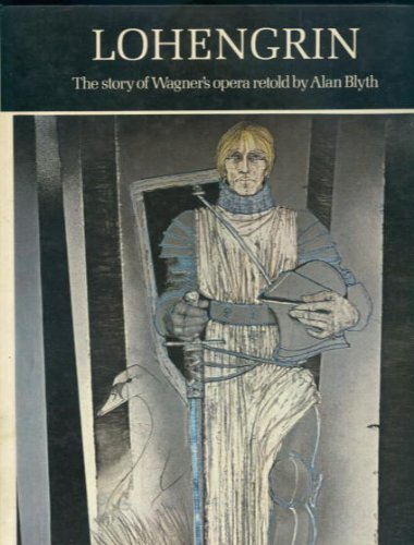 9780862030681: Lohengrin: The Story of Wagner's Opera