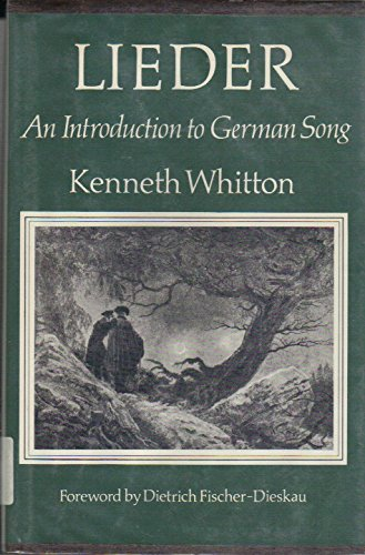 Lieder: An Introduction to German Song: Kenneth Whitton