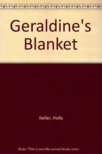 Geraldine's Blanket (9780862031787) by Keller, Holly