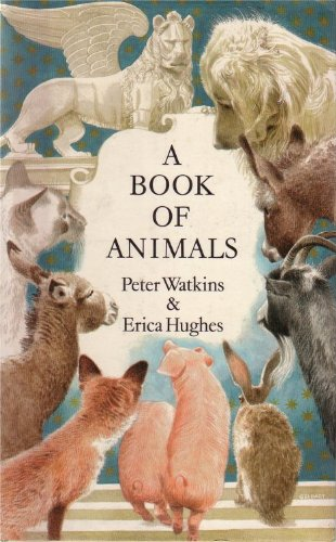 A BOOK OF ANIMALS: Watkins, Peter; Hughes,
