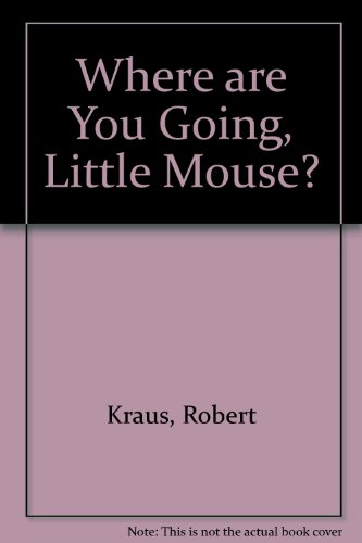 9780862032494: Where Are You Going Little Mouse?