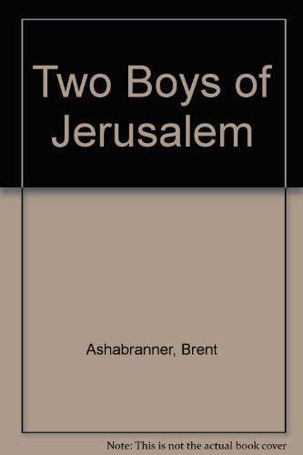 Two Boys of Jerusalem: Ashabranner, Brent