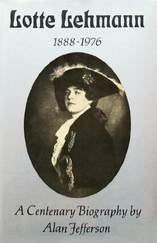 9780862033118: Lotte Lehmann: A Centenary Biography