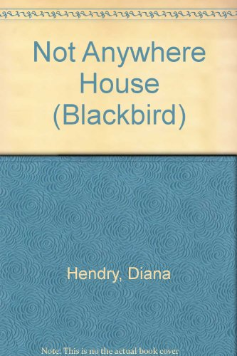 9780862033521: Not Anywhere House (Blackbird)