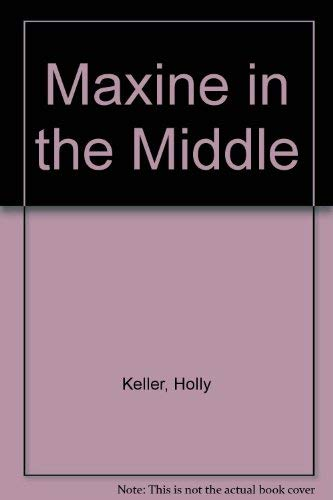 Maxine in the Middle (9780862034245) by Keller, Holly