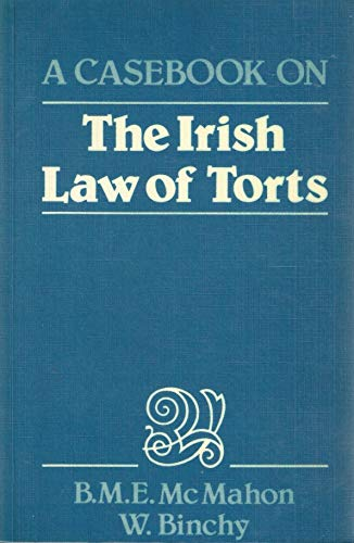 A Casebook on The Irish Law of: McMahon, Bryan M.
