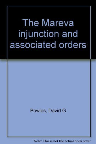 The Mareva injunction and associated orders: Powles, David G