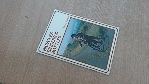 9780862070021: Bicycles, Binders and Bottles: Thrills and Spills Experienced in 25 Years of Collecting Old Farm and Transport Equipment