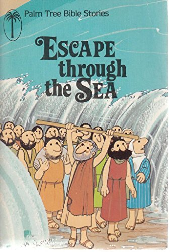 Escape Through the Sea (Palm Tree Bible Stories): Rachel Hall