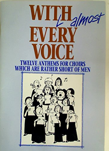 9780862091811: With Almost Every Voice: Twelve Anthems for Choirs Which Are Rather Short of Men