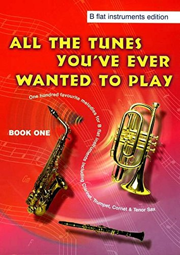9780862093938: All the Tunes You'Ve Ever Wanted to Play: BB Instruments: Book 1: Book One