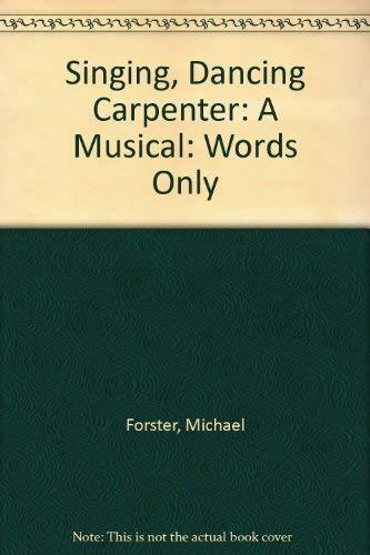 9780862095215: Singing, Dancing Carpenter: A Musical