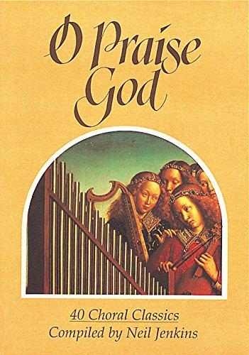 O Praise God: Music Book: Neil Jenkins