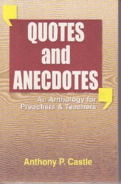 9780862095581: Quotes and Anecdotes: Essential Reference for Preachers and Teachers