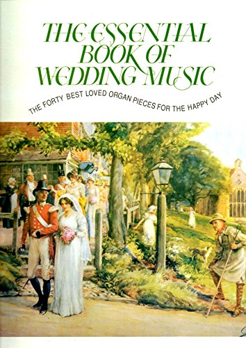 9780862095789: The Essential Book of Wedding Music: 40 Best Loved Organ Pieces for the Happy Day