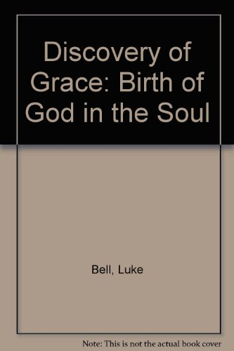Discovery of Grace: Birth of God in: Bell, Luke