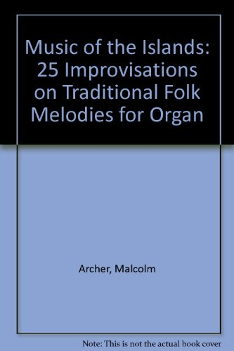 9780862097714: Music of the Islands: 25 Improvisations on Traditional Folk Melodies for Organ