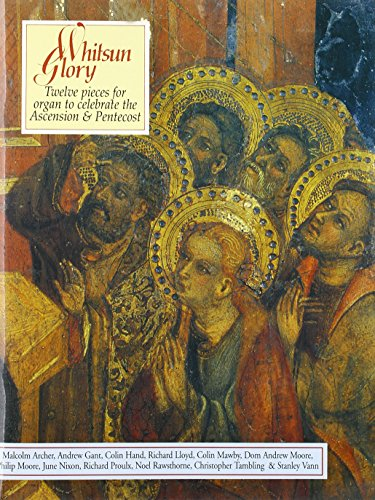 9780862097721: Whitsun Glory: Twelve Pieces to Celebrate the Ascension and Pentecost