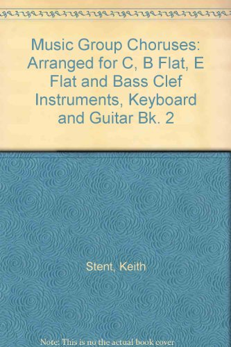 9780862098360: Music Group Choruses: Arranged for C, B Flat, E Flat and Bass Clef Instruments, Keyboard and Guitar Bk. 2