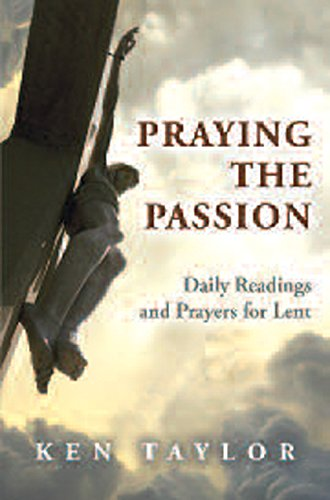 9780862099022: Praying the Passion: Daily Readings and Prayers for Lent