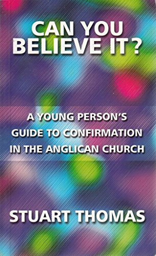 9780862099626: Can You Believe It?: Young Persons Guide to Confirmation in the Anglican Church
