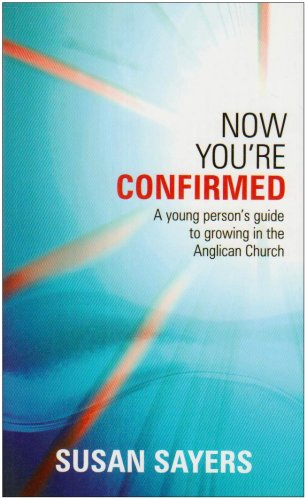 9780862099633: Now You're Confirmed: Young Person's Guide to Growing in the Anglican Church