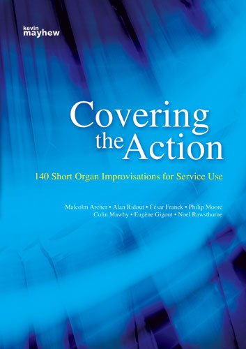 9780862099756: Covering the Action: 140 Short Organ Improvisations for Service Use