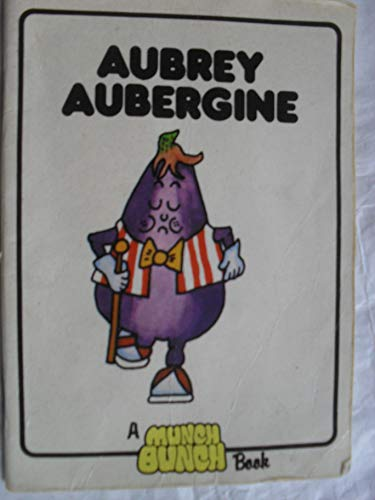 9780862150518: Munch Bunch Character Books: Aubrey Aubergine