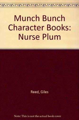 9780862150563: Munch Bunch Character Books: Nurse Plum