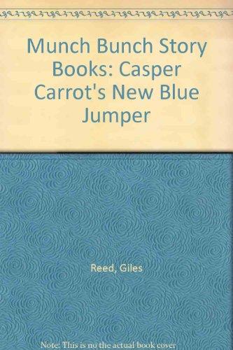 9780862152017: Munch Bunch Story Books: Casper Carrot's New Blue Jumper