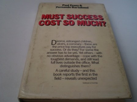 Must Success Cost So Much? (9780862160340) by Paul Evans; Fernando Bartolome