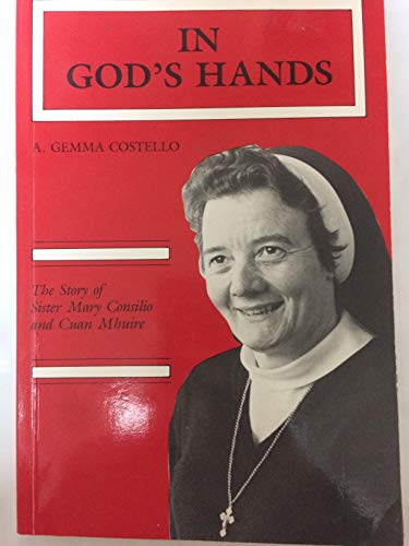 9780862172558: In God's Hands: The Story of Sister Mary Consilio and Cuan Mhuire