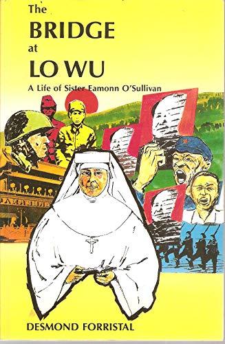 9780862172688: The Bridge at Lo Wu: A Life of Sister Eamonn O'Sullivan