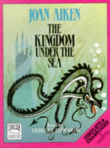 9780862200404: The Kingdom Under the Sea: Complete & Unabridged (Cavalcade Story Cassettes)