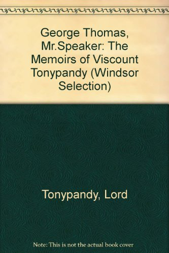 9780862201517: George Thomas, Mr.Speaker: The Memoirs of Viscount Tonypandy (Windsor Selection)