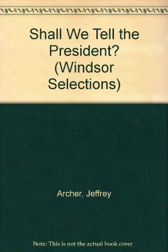 9780862202255: Shall We Tell the President? (Windsor Selections)
