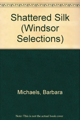 Shattered Silk (Windsor Selections): Barbara Michaels