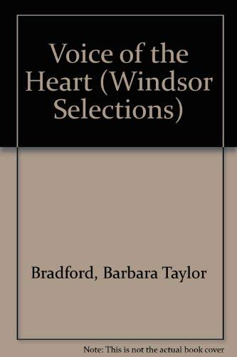 Voice of the Heart (Windsor Selections) (9780862202446) by Barbara Taylor Bradford