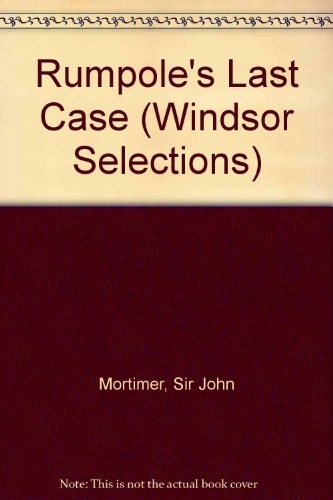9780862202620: Rumpole's Last Case (Windsor Selections)