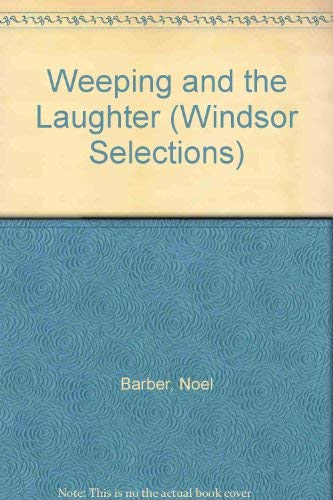 Weeping and the Laughter (Windsor Selections) (0862202795) by Noel Barber