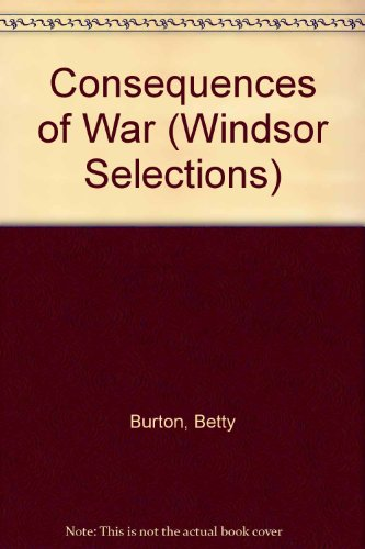 Consequences of War (Windsor Selections): Betty Burton