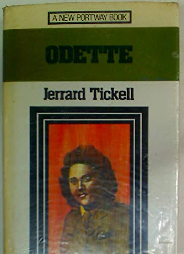 Odette: Story of a British Agent (New: Tickell, Jerrard