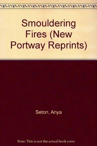 9780862205775: Smouldering Fires (New Portway Reprints)
