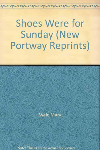 9780862205829: Shoes Were for Sunday (New Portway Reprints)