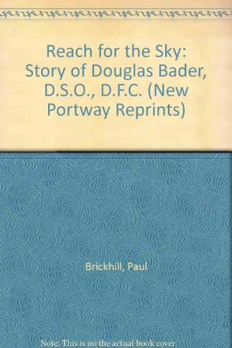 9780862205904: Reach for the Sky: Story of Douglas Bader, D.S.O., D.F.C. (New Portway Reprints)