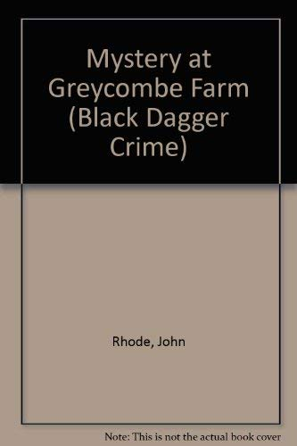 Mystery at Greycombe Farm (Black Dagger Crimes) (086220819X) by John Rhode